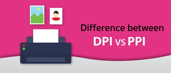 Difference between DPI and PPI